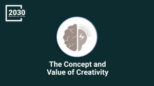 The Concept and Value of Creativity