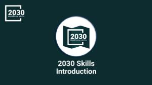 2030 Skills Introduction