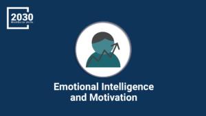 Emotional Intelligence and Motivation