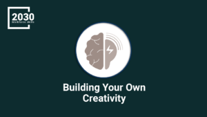 Building Your Own Creativity