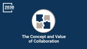 The Concept and Value of Collaboration