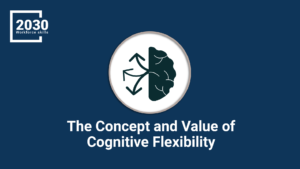 The Concept and Value of Cognitive Flexibility