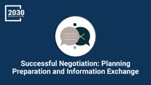 Successful Negotiation: Planning Preparation and Information Exchange