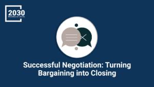 Successful Negotiation: Turning Bargaining into Closing